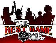 RPG Item: Your Best Game Ever