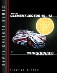 RPG Item: Ships of Clement Sector 10-12: Workhorses Second Edition