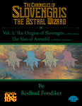RPG Item: The Chronicles of Slovengris the Astral Wizard, Vol. 1.