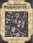 RPG Item: The Little Book of Dungeons: Megadungeon Level 1