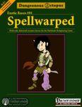 RPG Item: R-01: Exotic Races #01: Spellwarped