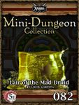 RPG Item: Mini-Dungeon Collection 082: Lair of the Mad Druid (5E)