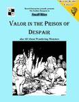 RPG Item: Valor in the Prison of Despair (World-Walker Edition)