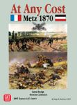 Board Game: At Any Cost: Metz 1870