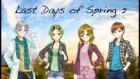 Video Game: Last Days of Spring 2