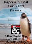 RPG Item: Jasper's Journal Entry #371: Pinguinos