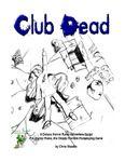 RPG Item: Horror Rules Deluxe Script #09: Club Dead
