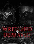 RPG Item: Wretched & Depraved