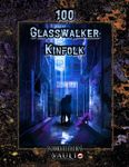 RPG Item: 100 Glasswalker Kinfolk