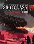 RPG Item: Shotglass Adventures III: Black Meridian Heart