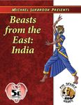 RPG Item: Michael Surbrook Presents: Beasts of the East: India