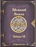 RPG Item: Advanced Arcana Volume VI
