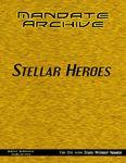 RPG Item: Mandate Archive: Stellar Heroes