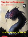 RPG Item: The Castle Triskelion Mega-Dungeon: New Materials Volume 02