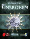 RPG Item: Shrouded Paths: The Unbroken