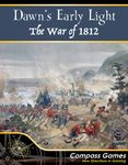 Board Game: Dawn's Early Light: The War of 1812