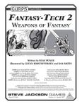 RPG Item: GURPS Fantasy Tech 2: Weapons of Fantasy