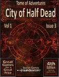 RPG Item: Tomes of Adventure Vol 1 Issue 3: City of Half Dead