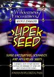 RPG Item: Wilderness Encounters 7: Super Seed