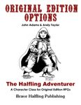 RPG Item: Original Edition Options: The Halfling Adventurer
