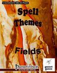 RPG Item: Spell Themes: Fields