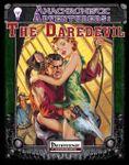 RPG Item: Anachronistic Adventurers: The Daredevil
