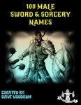 RPG Item: 100 Male Sword & Sorcery Names