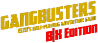 RPG: Gangbusters 1920's Adventure Role-Playing Game B/X Edition