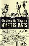 RPG Item: Goblinville Gazette #2: Monsters + Mazes