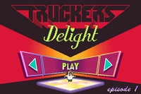 Video Game: Truckers Delight: Episode 1