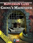 RPG Item: Battlemaps Lairs: Ghoul's Mausoleum