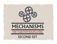 RPG Item: Mechanisms For Tabletop Roleplaying: Second Set