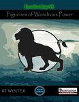 RPG Item: Boundless Magic VII: Figurines of Wondrous Power