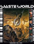 RPG Item: Waste World: Roleplaying in a Savage Future