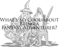 RPG: What's So Cool About Being a Fantasy Adventurer?