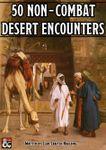 RPG Item: 50 Non-Combat Desert Encounters