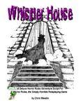 RPG Item: Horror Rules Deluxe Script #05: Whistler House