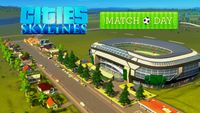 Video Game: Cities:  Skylines – Match Day