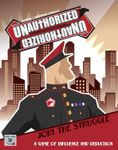 Board Game: Unauthorized