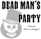 RPG: Dead Man's Party: Vincent Throws a Kegger!