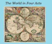 Board Game: The World in Four Acts