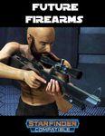 RPG Item: Future Firearms: Starfinder