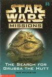 RPG Item: Star Wars Missions #06: The Search for Grubba the Hutt