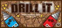 Board Game: Drill It: The Print & Play Game