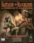 RPG Item: Bastards & Bloodlines: A Guidebook to Half-Breeds