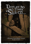 RPG Item: There are no Such Things as Skaven...