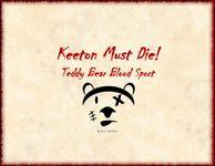 RPG Item: Keeton Must Die! Teddy Bear Blood Sport