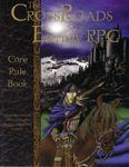 RPG Item: The CrossRoads of Eternity RPG Core Rule Book