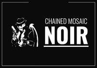 RPG: Chained Mosaic: Noir