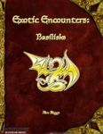 RPG Item: Exotic Encounters: Basilisks